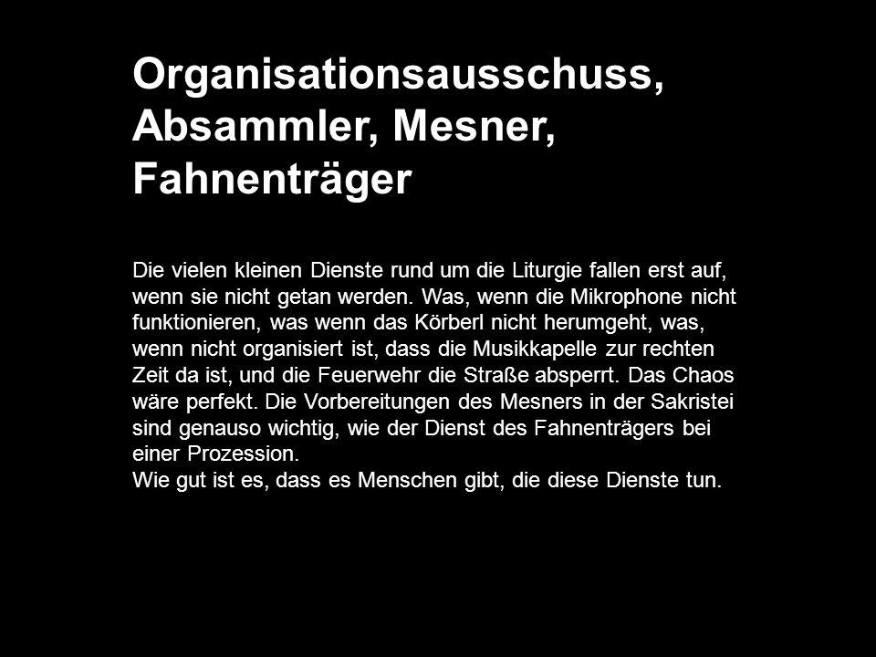Organisationsausschuss, Absammler, Mesner, Fahnenträger