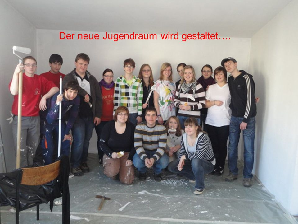 Der neue Jugendraum wird gestaltet….