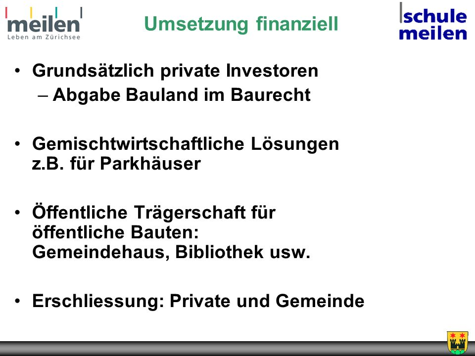 Umsetzung finanziell Grundsätzlich private Investoren