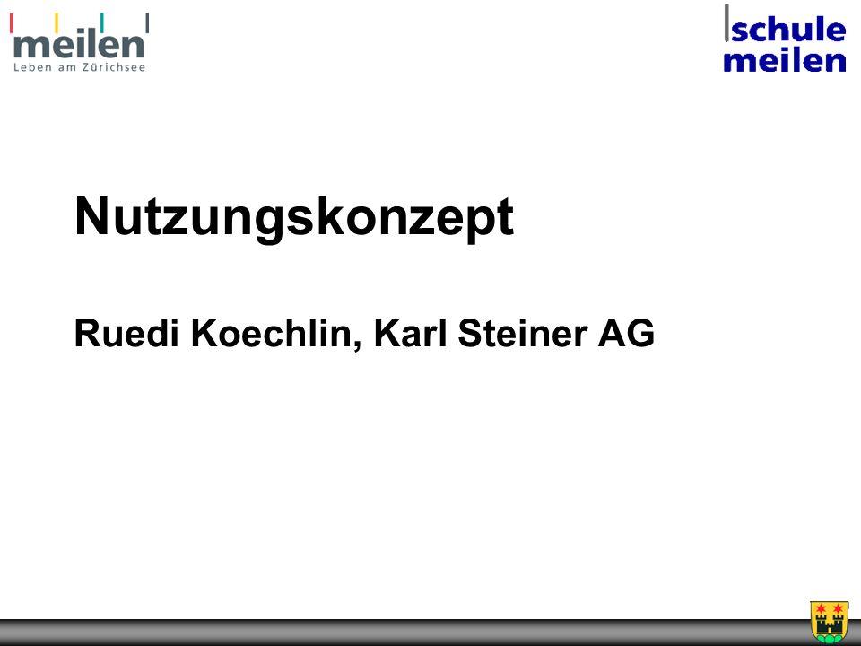 Nutzungskonzept Ruedi Koechlin, Karl Steiner AG