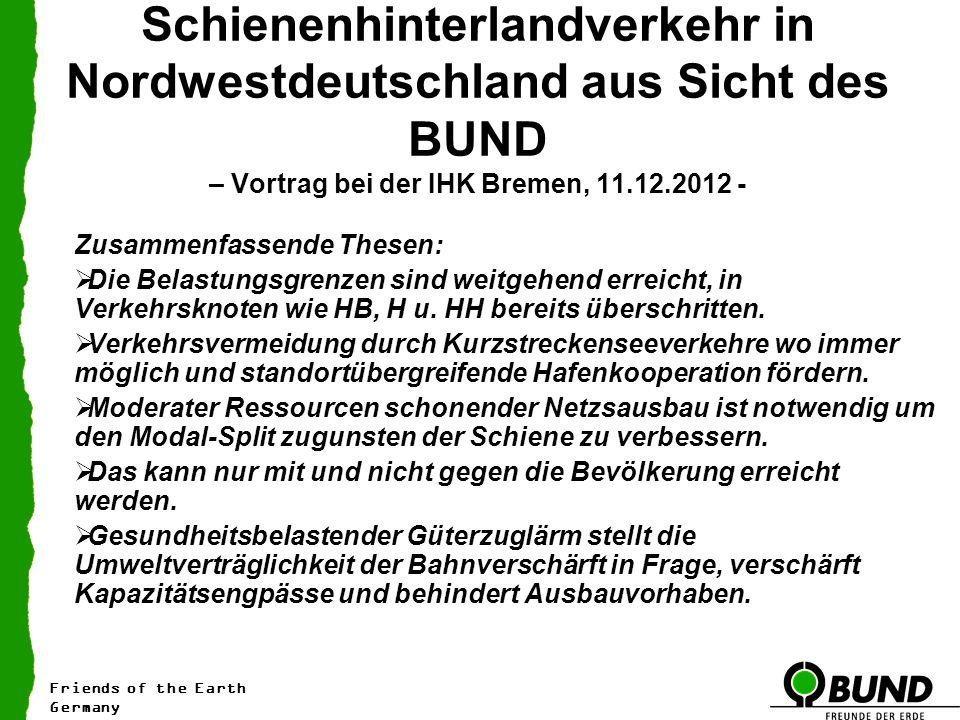 Schienenhinterlandverkehr in Nordwestdeutschland aus Sicht des BUND – Vortrag bei der IHK Bremen, 11.12.2012 -