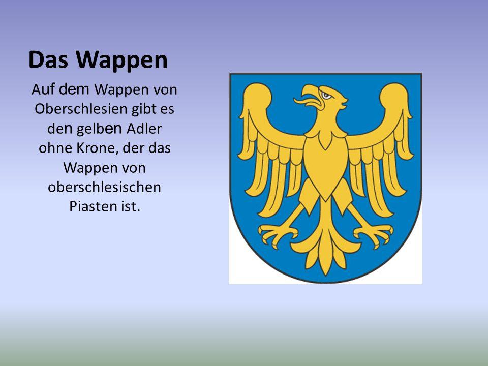 Das Wappen Auf dem Wappen von Oberschlesien gibt es den gelben Adler ohne Krone, der das Wappen von oberschlesischen Piasten ist.