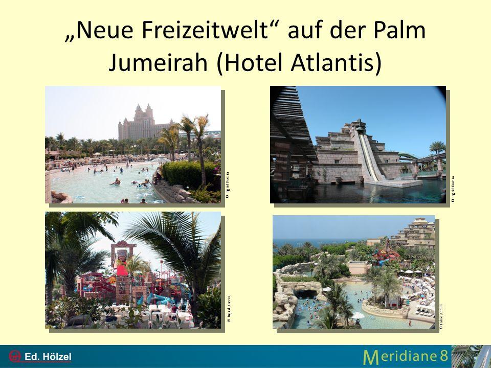 """""""Neue Freizeitwelt auf der Palm Jumeirah (Hotel Atlantis)"""