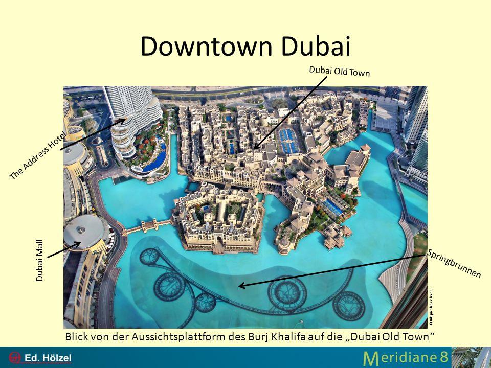 Downtown DubaiDubai Old Town. The Address Hotel. Dubai Mall. Springbrunnen. ©Bildpixel/pixelio.de.
