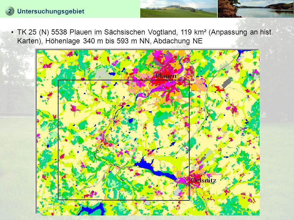 2Untersuchungsgebiet.TK 25 (N) 5538 Plauen im Sächsischen Vogtland, 119 km² (Anpassung an hist.