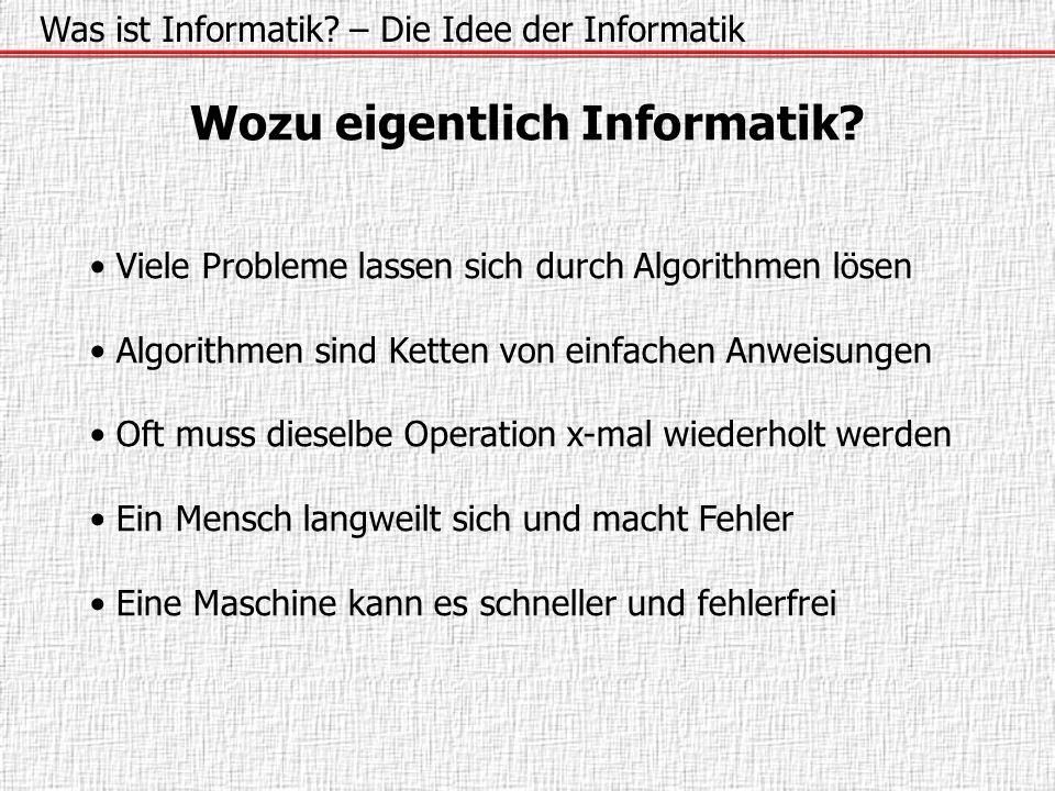 Wozu eigentlich Informatik