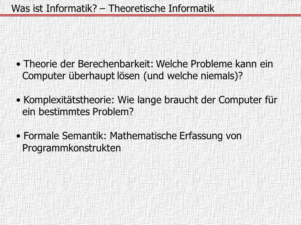 Was ist Informatik – Theoretische Informatik