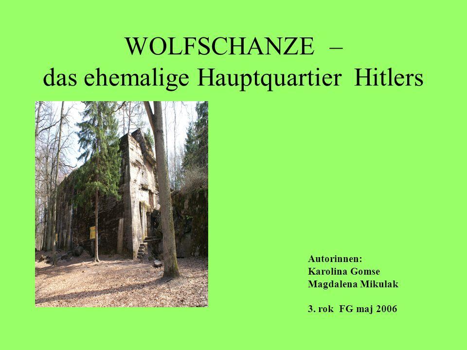 WOLFSCHANZE – das ehemalige Hauptquartier Hitlers