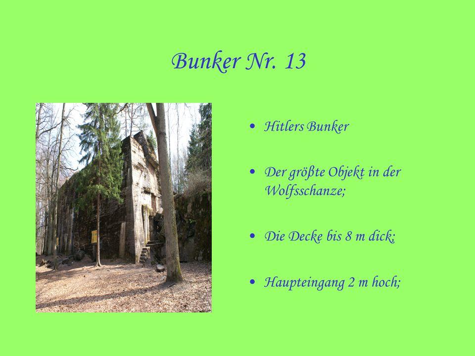 Bunker Nr. 13 Hitlers Bunker Der gröβte Objekt in der Wolfsschanze;