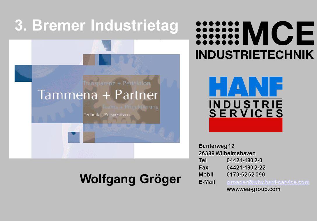 3. Bremer Industrietag Wolfgang Gröger Banterweg 12