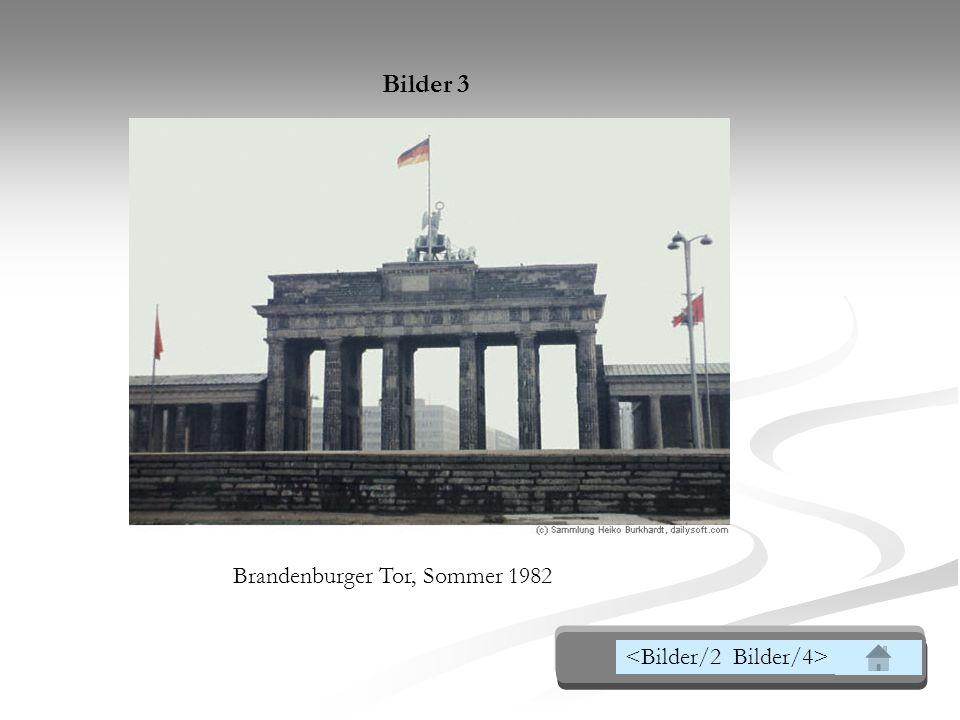 Bilder 3 Brandenburger Tor, Sommer 1982 <Bilder/2 Bilder/4>