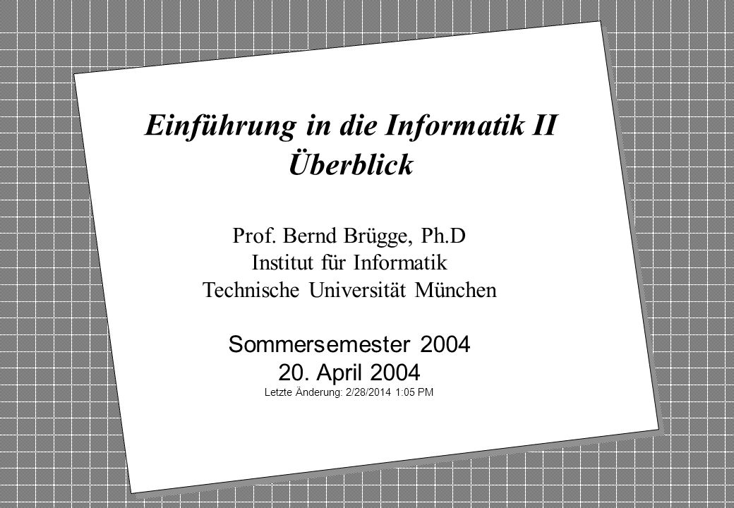 Einführung in die Informatik II Überblick