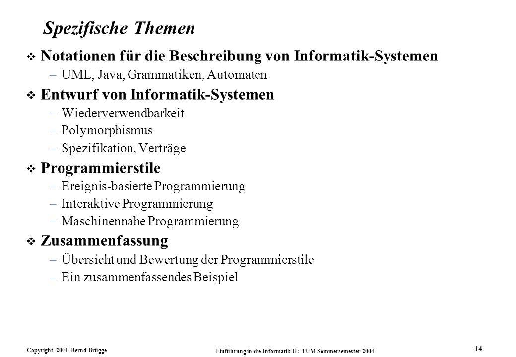 Spezifische Themen Notationen für die Beschreibung von Informatik-Systemen. UML, Java, Grammatiken, Automaten.