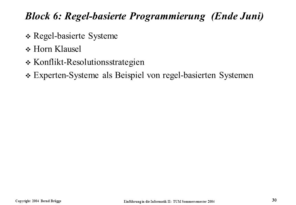 Block 6: Regel-basierte Programmierung (Ende Juni)
