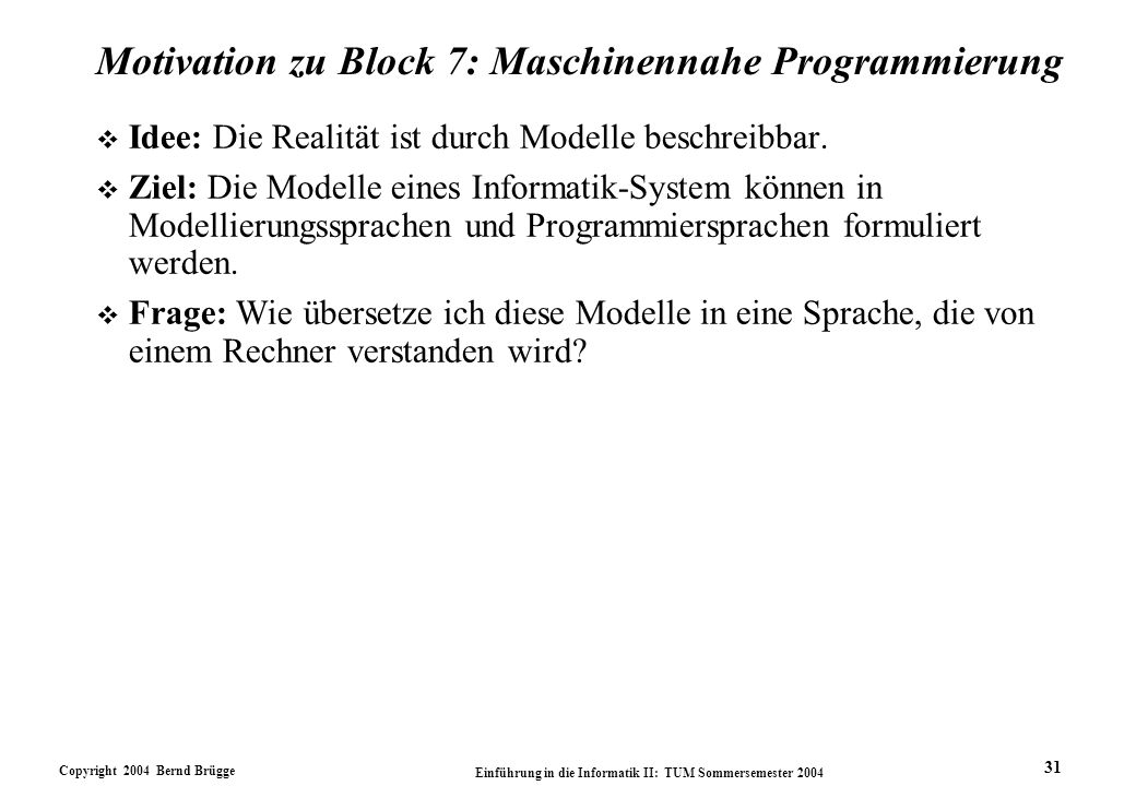 Motivation zu Block 7: Maschinennahe Programmierung