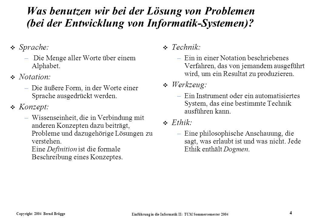 Was benutzen wir bei der Lösung von Problemen (bei der Entwicklung von Informatik-Systemen)
