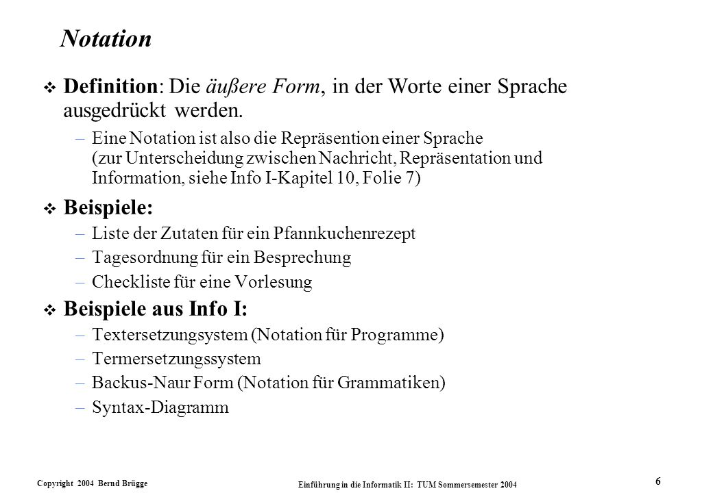 Notation Definition: Die äußere Form, in der Worte einer Sprache ausgedrückt werden.