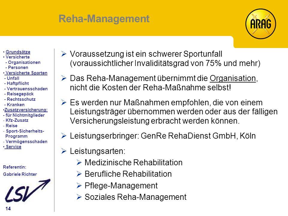 Reha-Management Voraussetzung ist ein schwerer Sportunfall (voraussichtlicher Invaliditätsgrad von 75% und mehr)