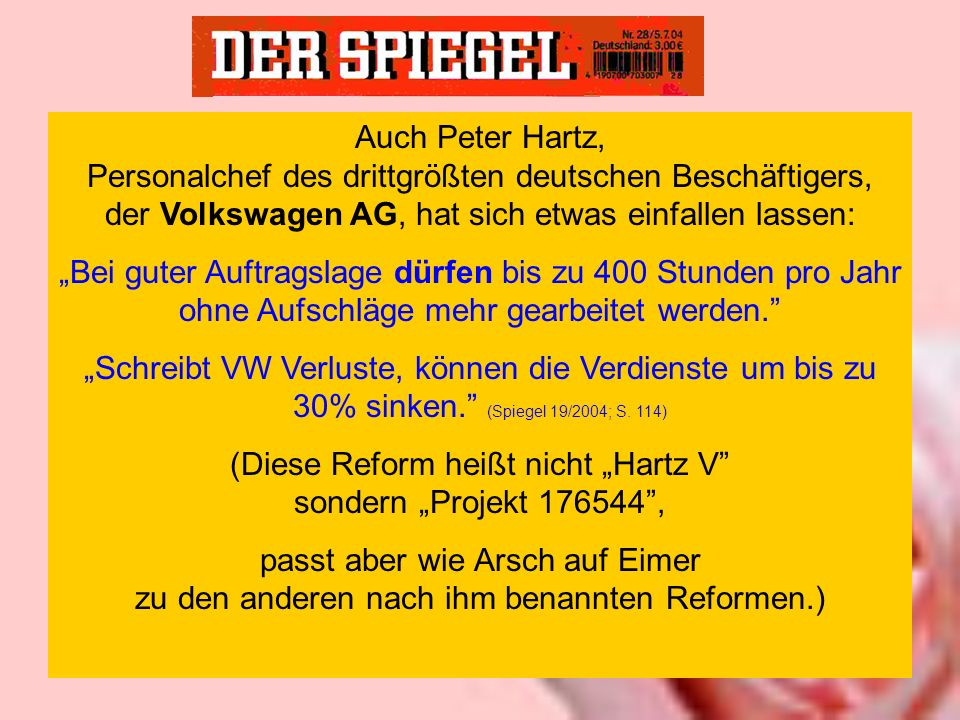 """(Diese Reform heißt nicht """"Hartz V sondern """"Projekt 176544 ,"""