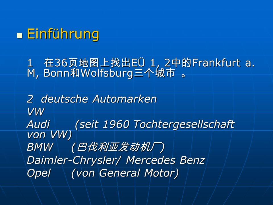 Einführung 1 在36页地图上找出EÜ 1, 2中的Frankfurt a. M, Bonn和Wolfsburg三个城市 。