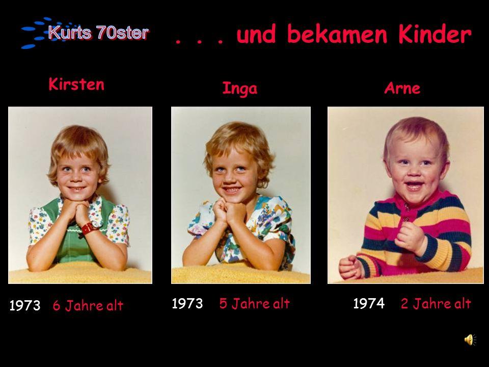 . . . und bekamen Kinder Kirsten Inga Arne 1973 5 Jahre alt