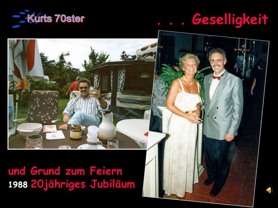 . . . Geselligkeit und Grund zum Feiern 1988 20jähriges Jubiläum