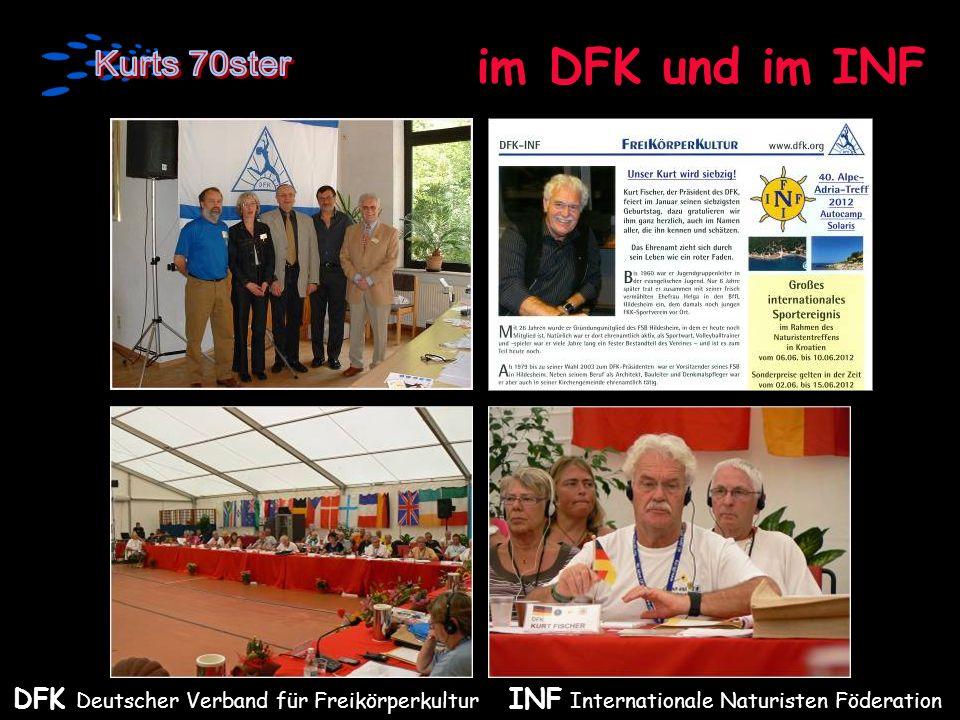 im DFK und im INF DFK Deutscher Verband für Freikörperkultur INF Internationale Naturisten Föderation.