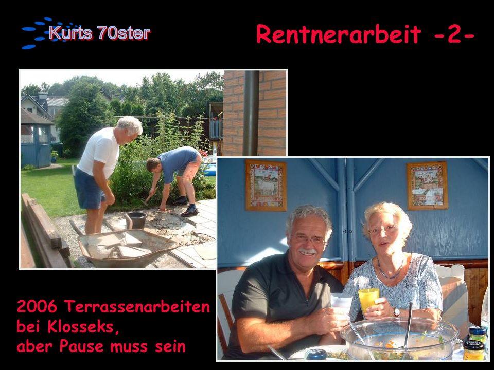 Rentnerarbeit -2- 2006 Terrassenarbeiten bei Klosseks,