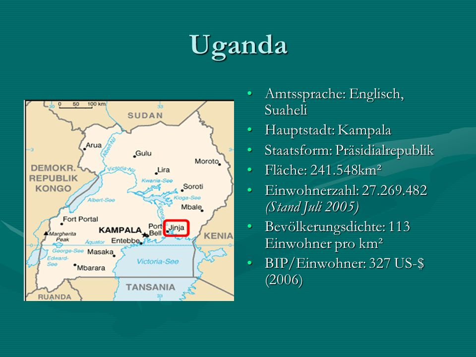 Uganda Amtssprache: Englisch, Suaheli Hauptstadt: Kampala
