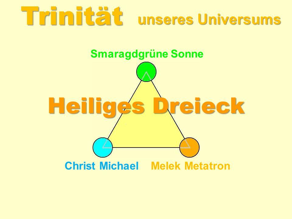 Trinität Heiliges Dreieck unseres Universums Smaragdgrüne Sonne