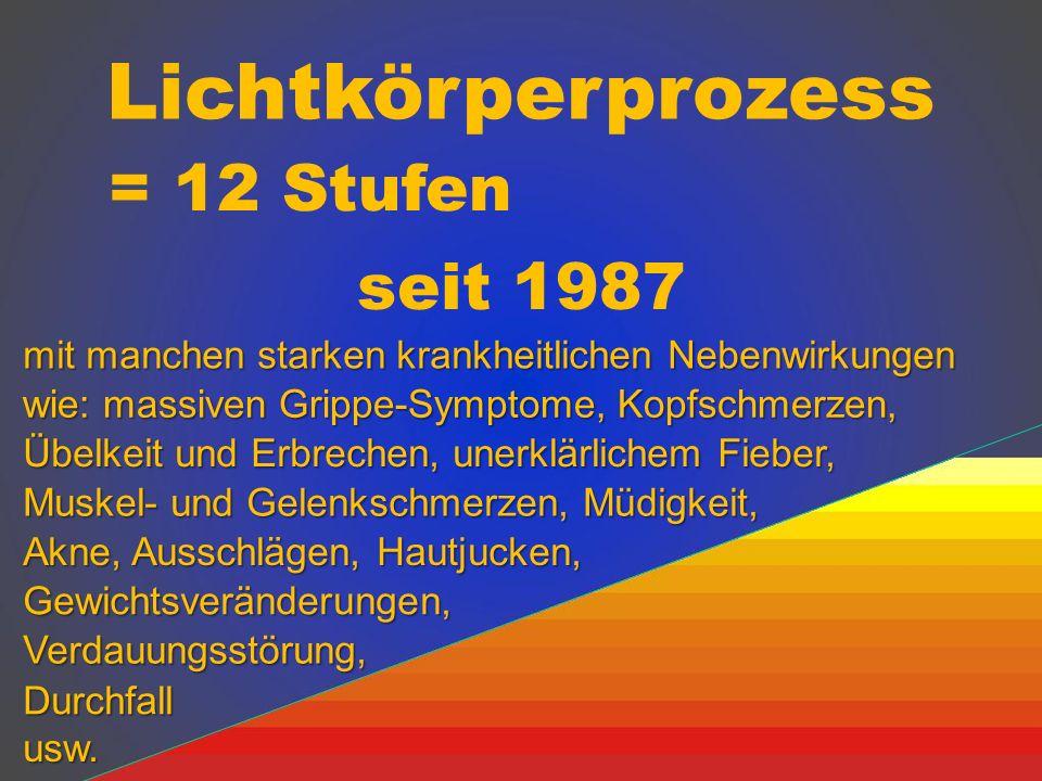 Lichtkörperprozess = 12 Stufen seit 1987