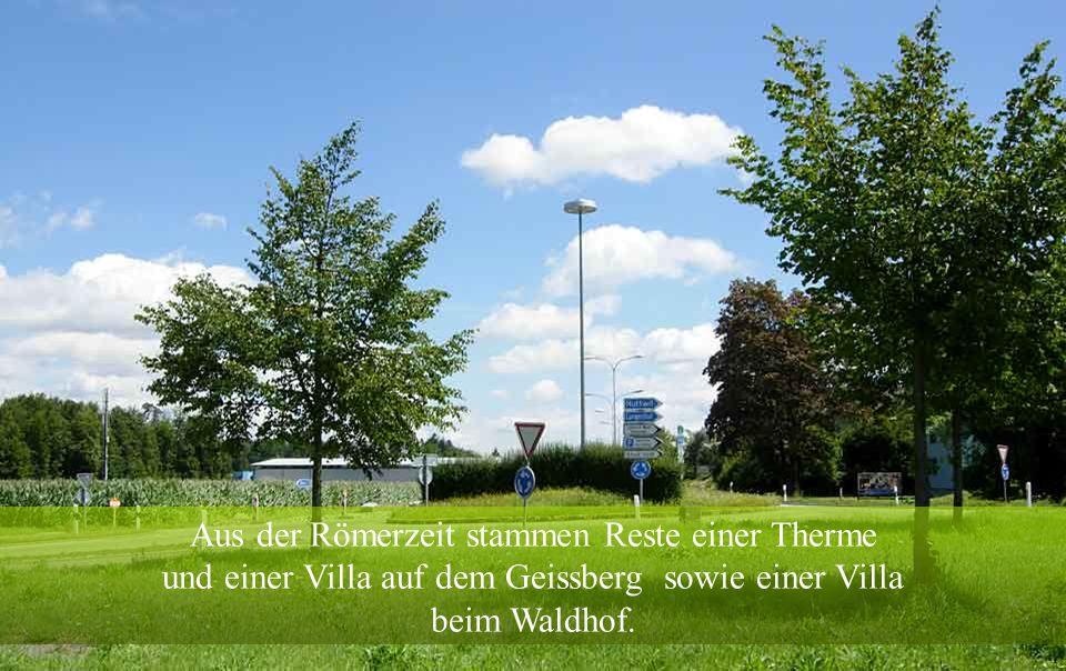 Aus der Römerzeit stammen Reste einer Therme und einer Villa auf dem Geissberg sowie einer Villa beim Waldhof.