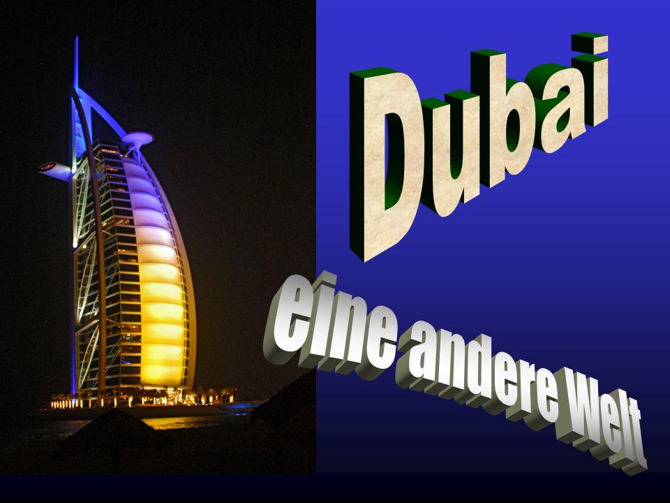 Dubai eine andere Welt