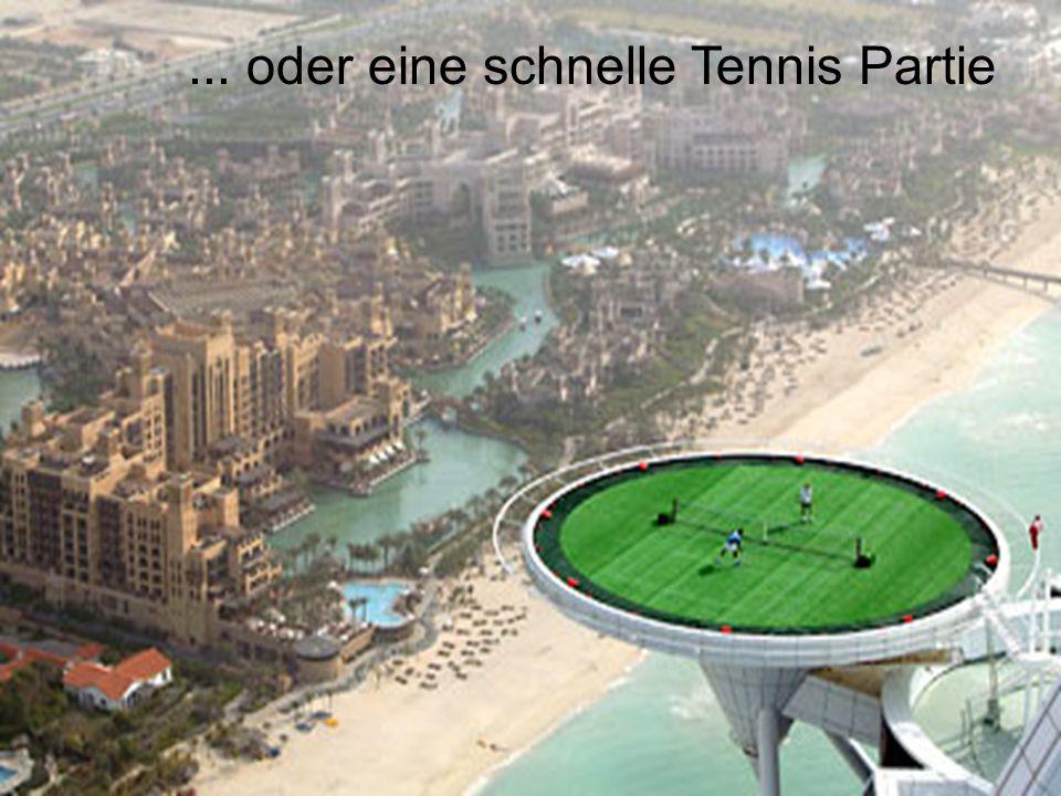 ... oder eine schnelle Tennis Partie