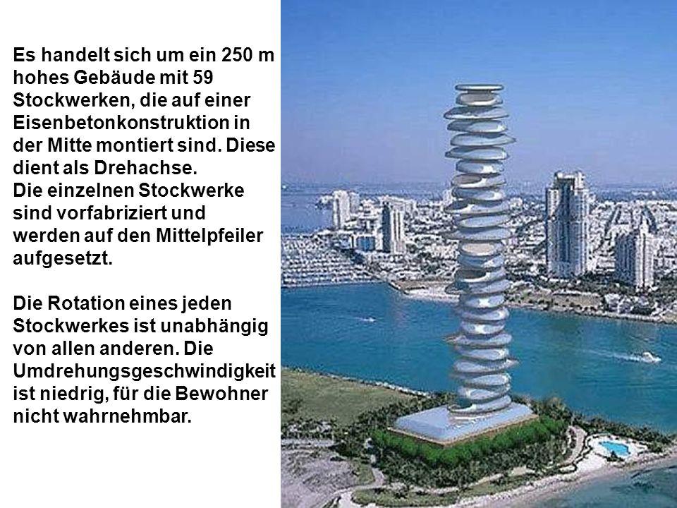 Es handelt sich um ein 250 m hohes Gebäude mit 59 Stockwerken, die auf einer