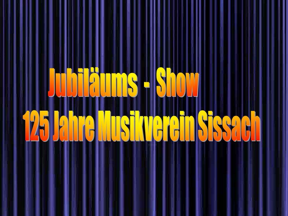 - Show verein Sissach Jubiläums 125 Jahre Musik