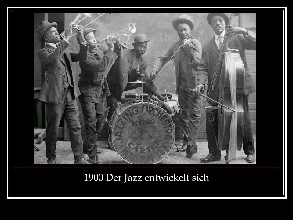 1900 Der Jazz entwickelt sich
