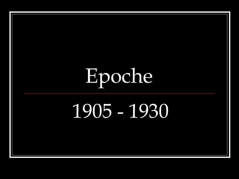 Epoche 1905 - 1930