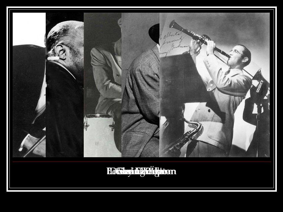 Duke Ellington Benny Goodman Lionel Hampton Count Basie Glenn Miller Swing-Ära