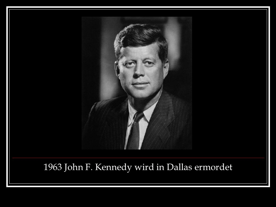 1963 John F. Kennedy wird in Dallas ermordet