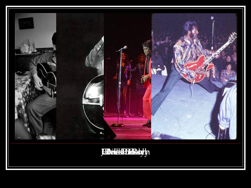 Chuck Berry James Brown Bill Halley Elvis Presley Rock'n Roll