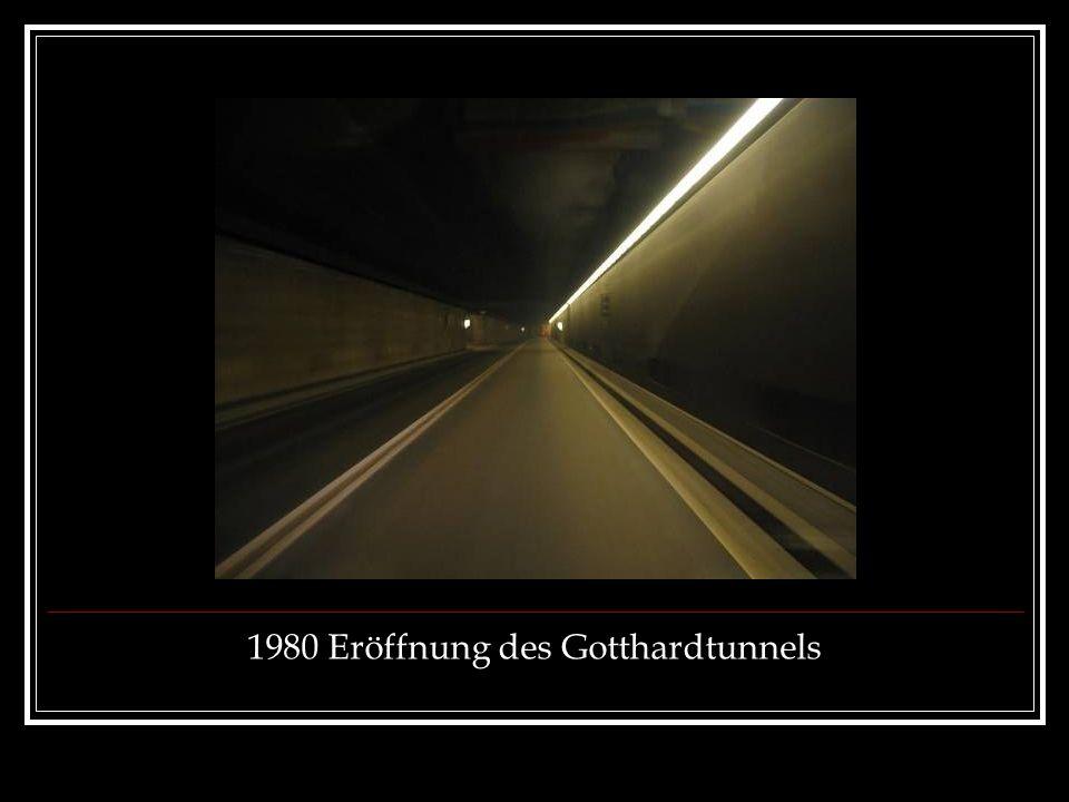 1980 Eröffnung des Gotthardtunnels
