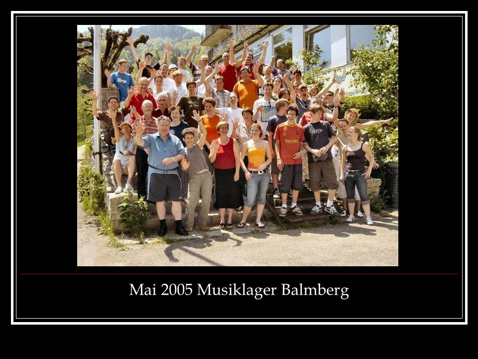 Mai 2005 Musiklager Balmberg