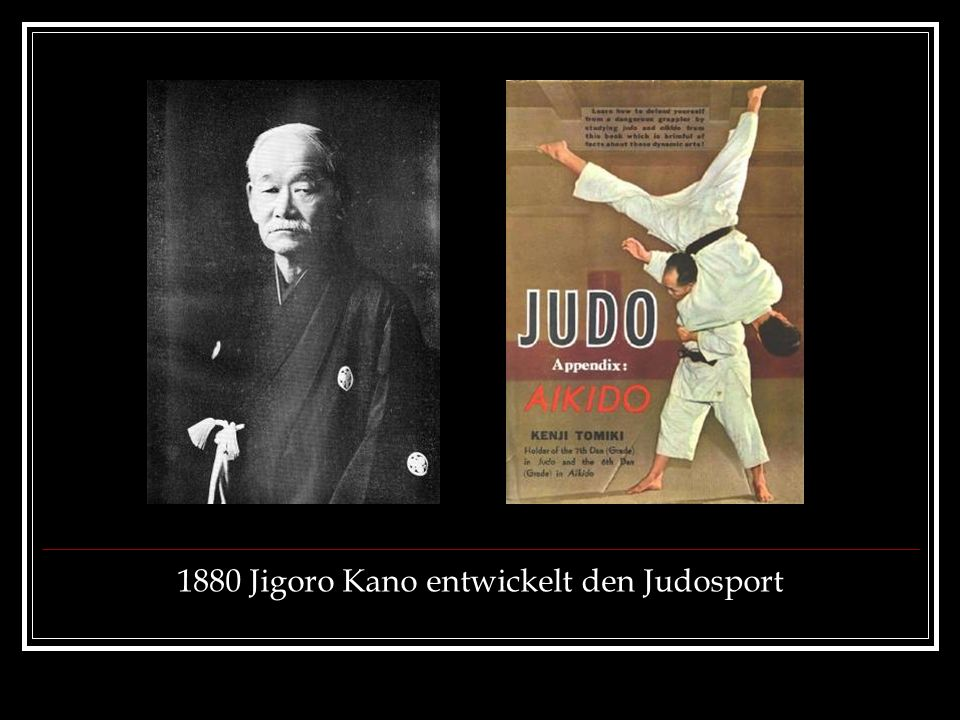 1880 Jigoro Kano entwickelt den Judosport
