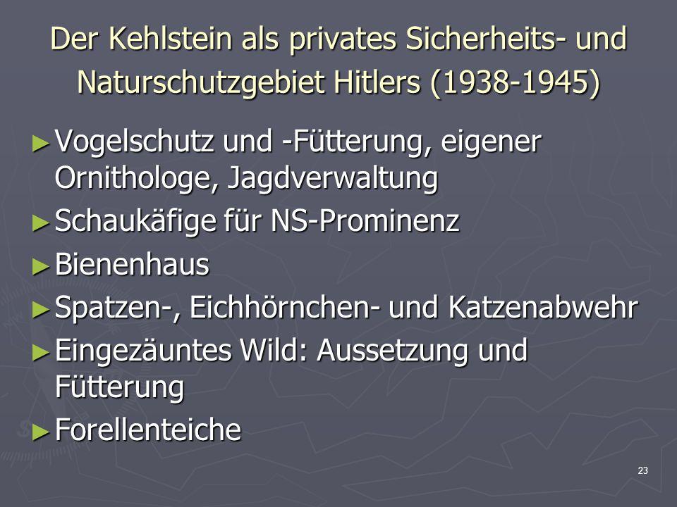 Der Kehlstein als privates Sicherheits- und Naturschutzgebiet Hitlers (1938-1945)