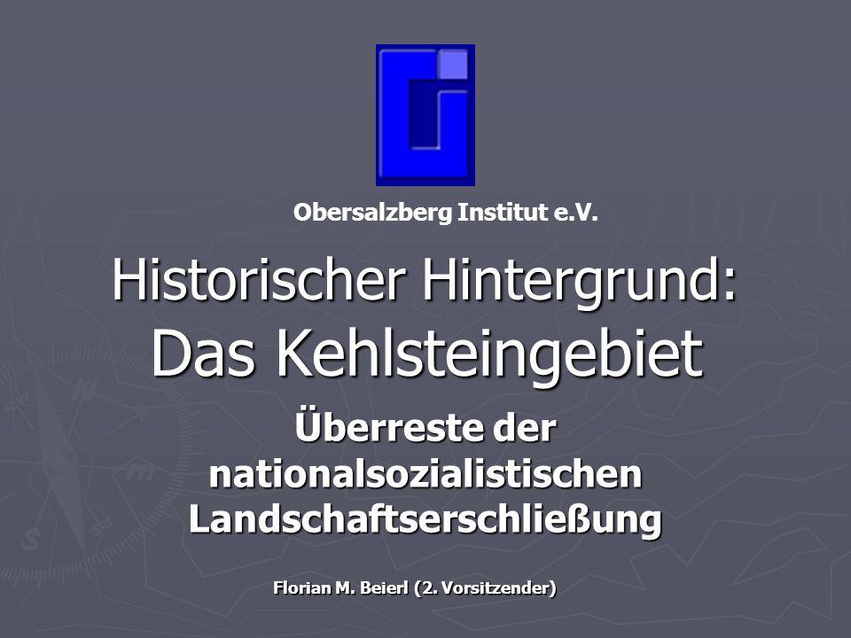 Historischer Hintergrund: Das Kehlsteingebiet