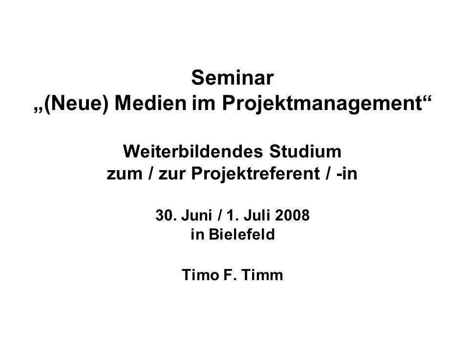 """Seminar """"(Neue) Medien im Projektmanagement Weiterbildendes Studium zum / zur Projektreferent / -in 30."""