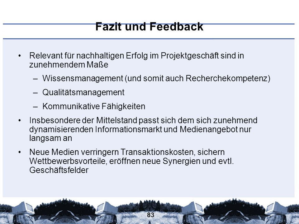 Fazit und FeedbackRelevant für nachhaltigen Erfolg im Projektgeschäft sind in zunehmendem Maße.