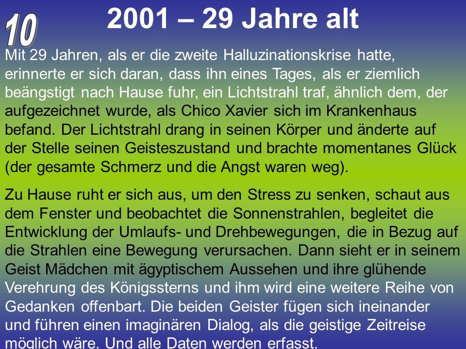 2001 – 29 Jahre alt 10.