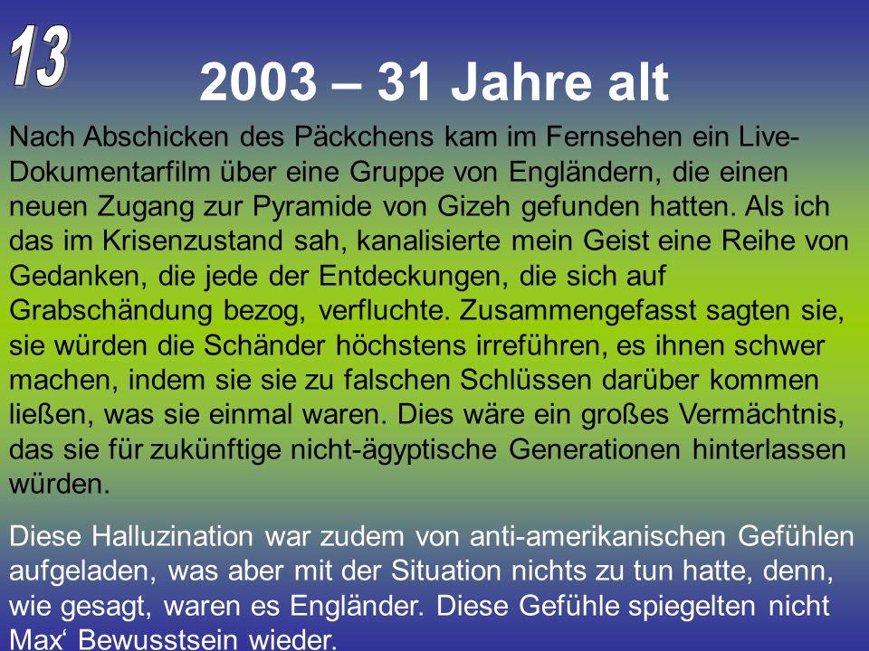 13 2003 – 31 Jahre alt.